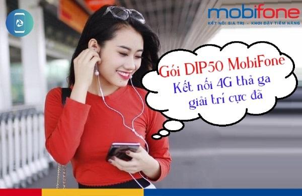 DIP50 Mobifone là gói cước 4G ưu đãi của Mobifone