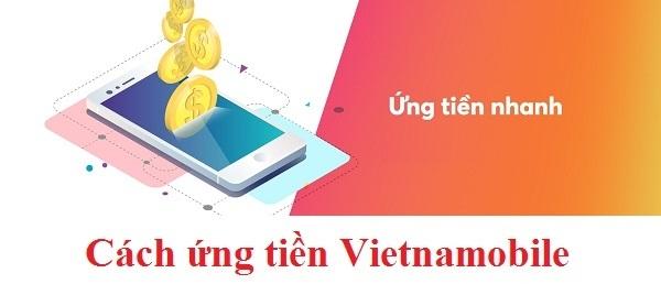 Hướng dẫn cách ứng tiền Vietnamobile 20K